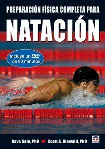 Preparacion fisica completa para la natacion / Complete Conditioning for Swimming (Spanish Edition) by Dave, Ph.D. Salo. $39.89