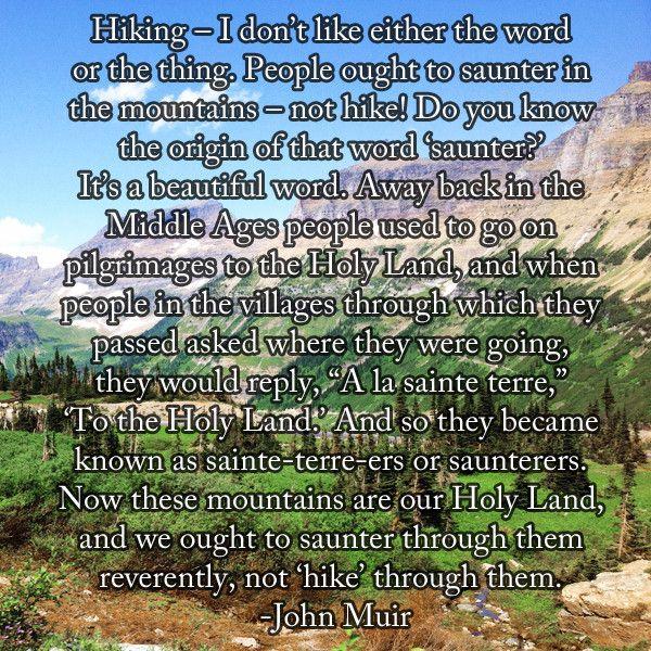 John Muir On Hiking Versus Sauntering John Muir Quotes John Muir Hiking Quotes
