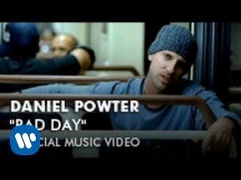 Daniel Powter Bad Day Official Music Video Daniel Powter Bad Day Music Videos Bad Day Lyrics