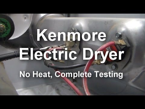 kenmore electric dryer - not heating, what to test and how to test |  electric dryers, kenmore dryer, kenmore  pinterest