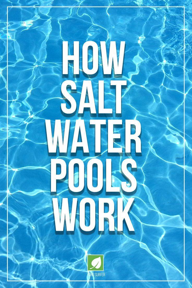 Wie Salzwasserpools Funktionieren Saltwater Pool Salt Water Pool Maintenance Salt Pool