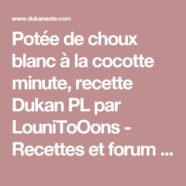 pot e de choux blanc la cocotte minute recette dukan pl. Black Bedroom Furniture Sets. Home Design Ideas