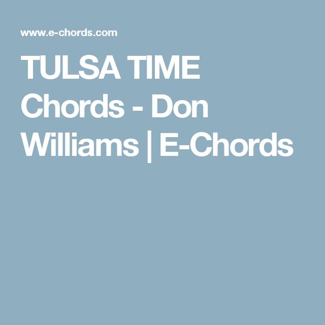 TULSA TIME Chords - Don Williams | E-Chords | Guitar | Pinterest ...