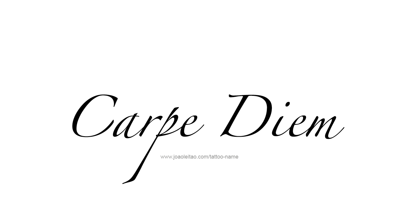 carpe diem tattoo phrase designs page of tattoo phrases   carpe diem tattoo phrase designs page 3 of 5