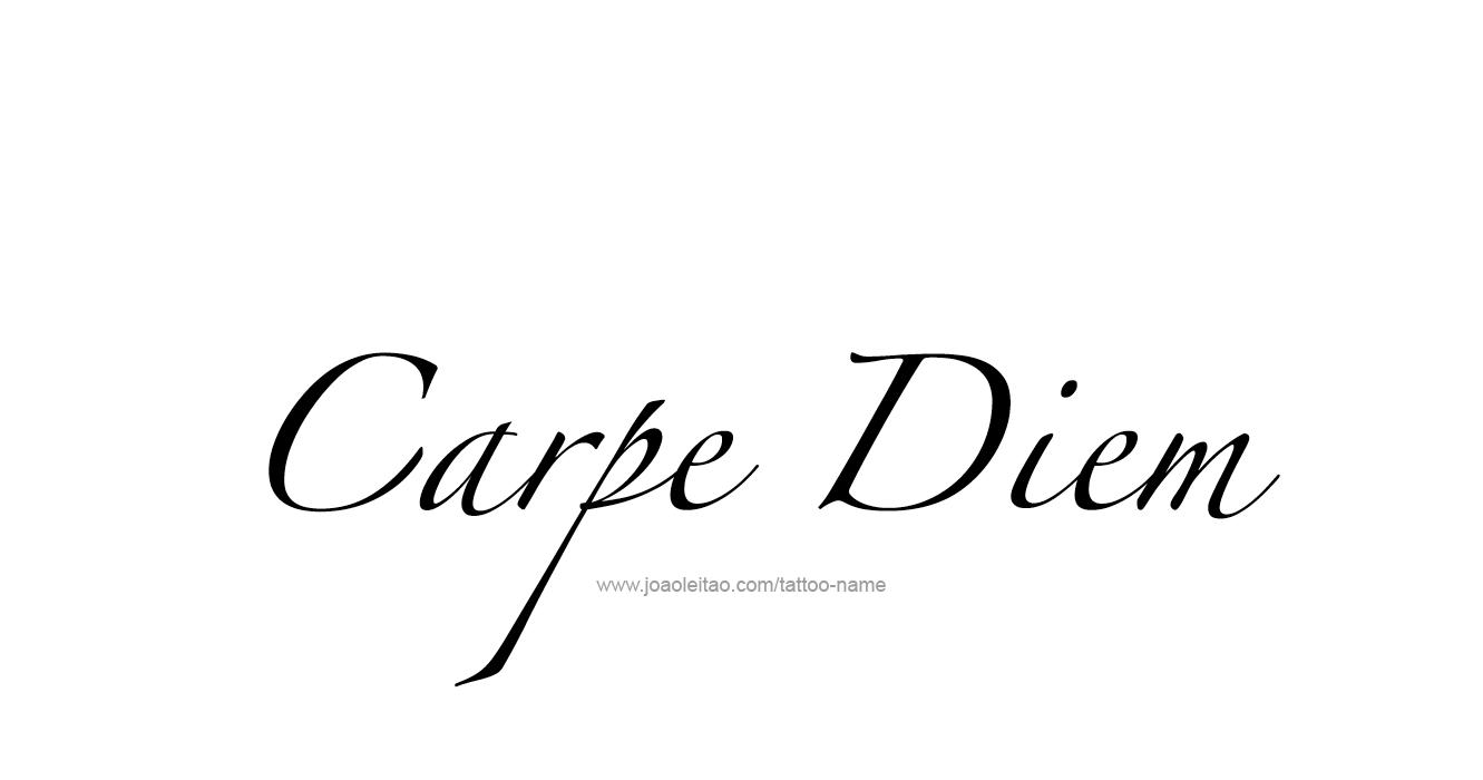 carpe diem tattoo phrase designs page of tattoo phrases   carpe diem tattoo phrase designs page 3 of 5