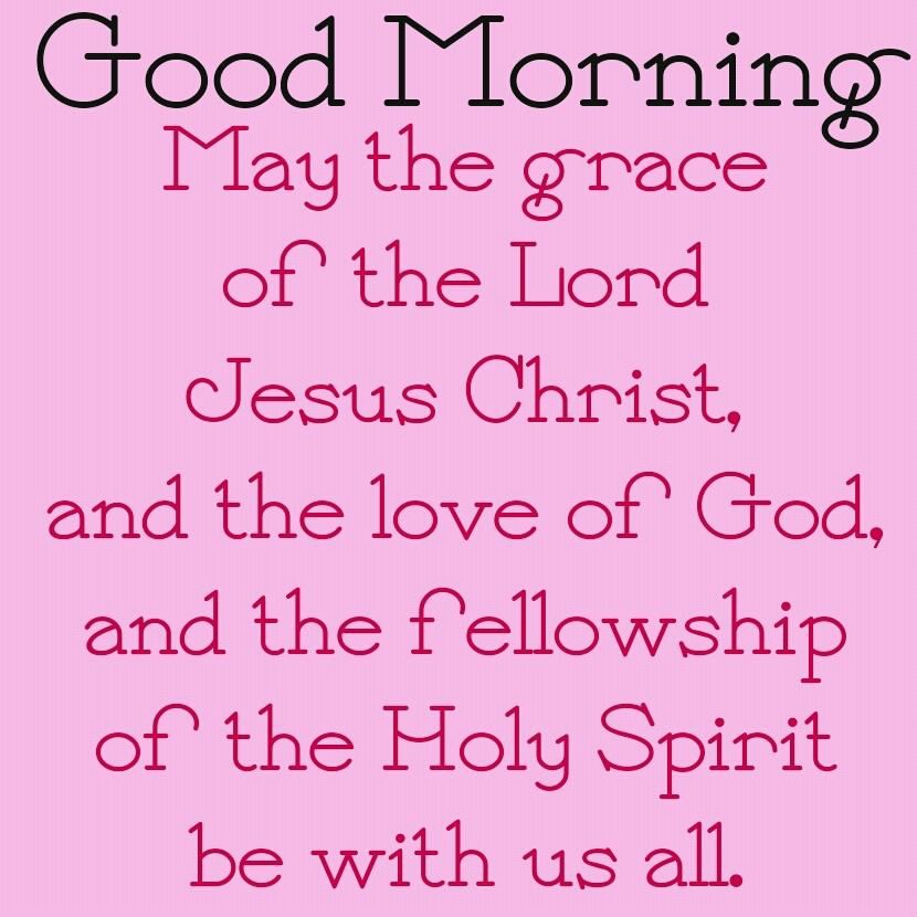 good morning sisters god loves you and so do i have a beautiful day in the lord