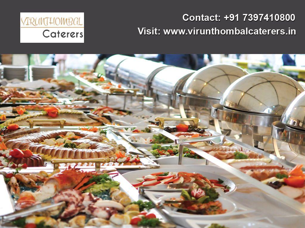 Virunthombal Catering Is Providing Finest Catering Services In Chennai We Do Catering Services For Corporate Ma Catering Catering Services Food Truck Wedding