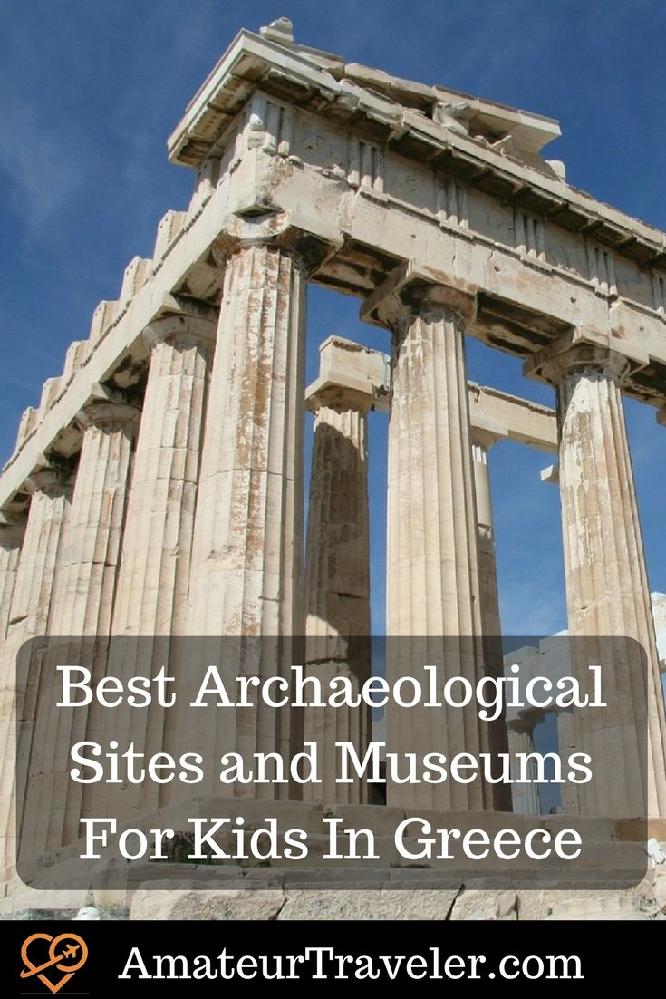 best archaeological sites and museums for kids in greece