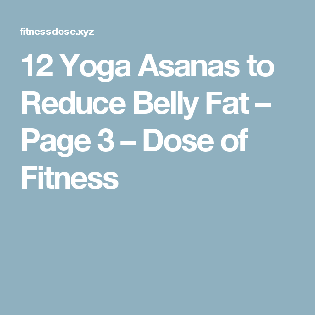 12 Yoga Asanas to Reduce Belly Fat – Page 3 – Dose of Fitness