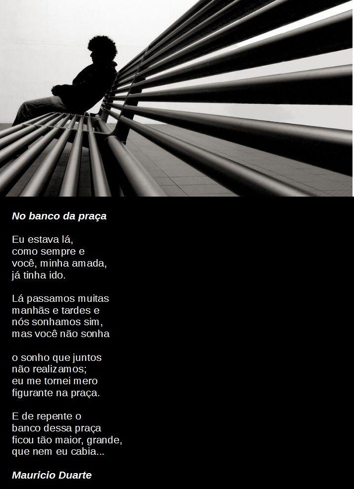 Poema: No banco da praça, de minha autoria Mauricio Duarte.