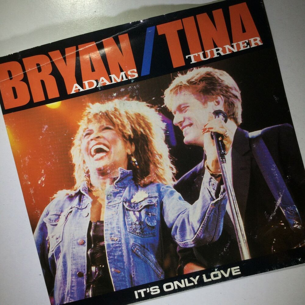 Details About Bryan Adams Tina Turner It S Only Love The Only One 45 Excellent Bryan Adams Tina Turner 1980s Music