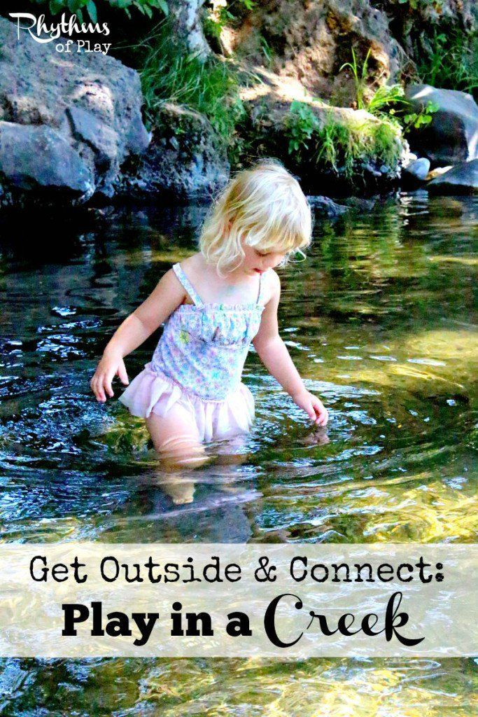 Get Outside Connect Play In A Creek Outdoor Activities For Kids Summer Activities For Kids Nature Activities
