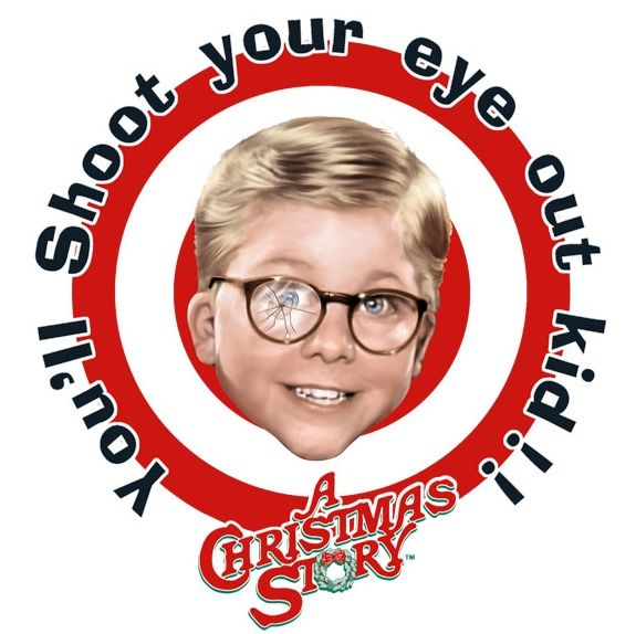 You Ll Shoot Your Eye Out Best Christmas Movies A Christmas Story Christmas Movie Quotes