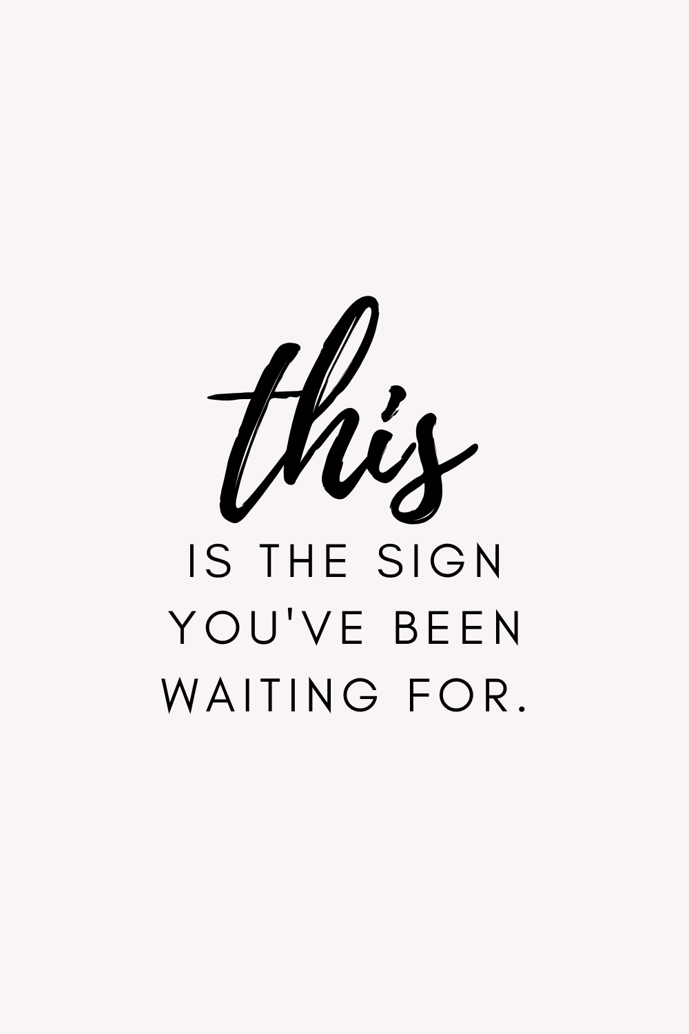 Are You Waiting For A Sign Reality Quotes Wise Quotes Inspirational Quotes For Women