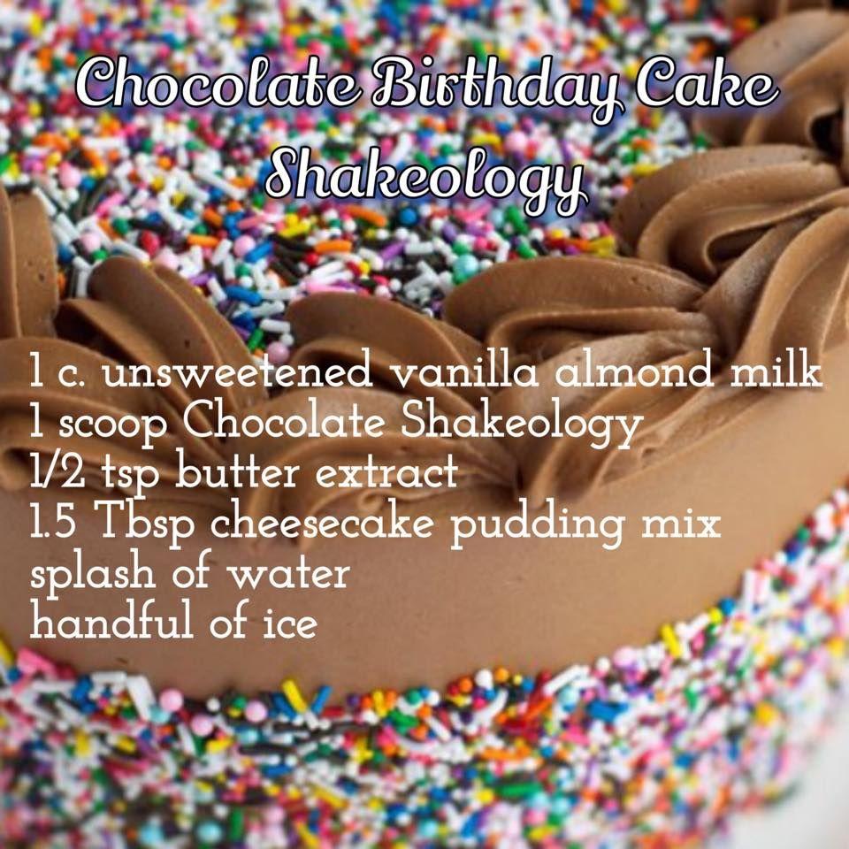 Chocolate Birthday Cake Shakeology Chocolate Shakeology Recipes