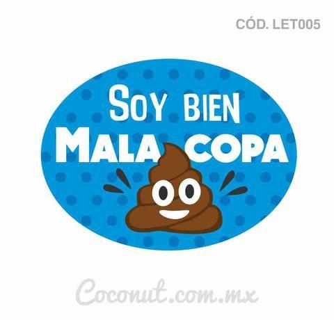 """Letrero para fiestas """"Soy bien malacopa"""""""
