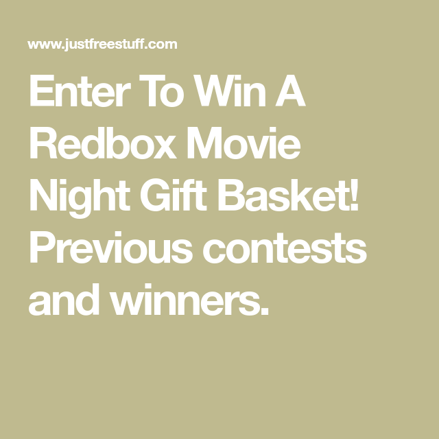 Enter To Win A Redbox Movie Night Gift Basket! Previous contests and winners.