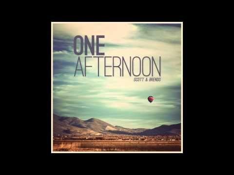 Scott & Brendo   One Afternoon (feat. Scott Vance): http://www.youtube.com/user/ScottandBrendo
