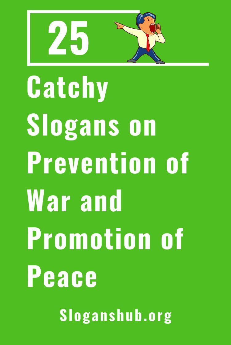 25 Catchy Slogans on Prevention of War and Promotion of Peace