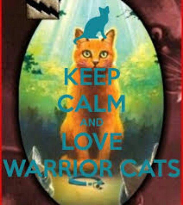 Keep Calm Love Warrior Cats ♥♡♥♡♥♡♥♡