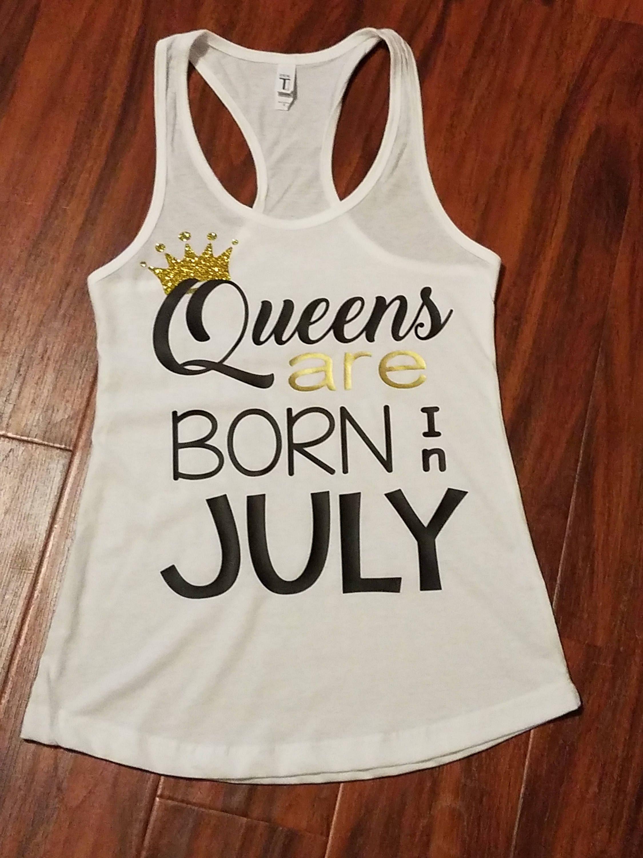 Queens are born in July, Custom birthday racerback tank top shirt ...