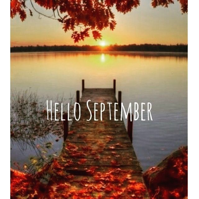 Hello September My Favourite Time Of The Year U0026 Also My Birthday Month  Quotes . Nice Look