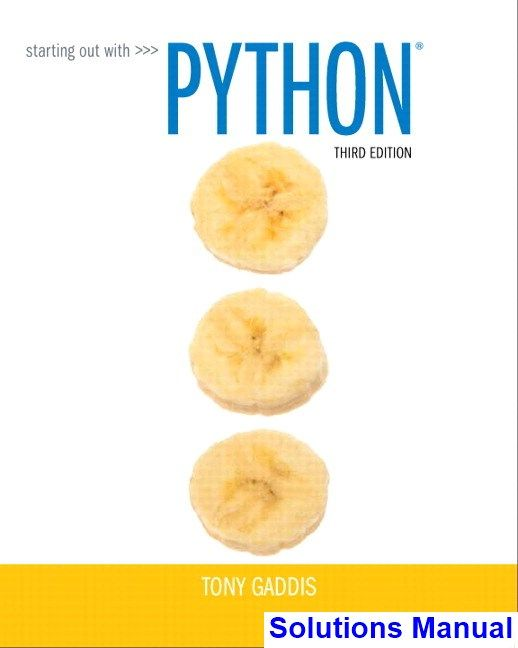 starting out with python 3rd edition gaddis solutions manual test rh pinterest com Starting Out with Python 4th Edition Starting Out with Python Banana