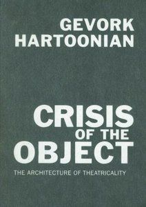 The Crisis of the Object: The Architecture of Theatricality