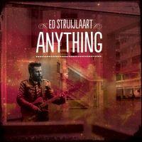 Ed Struijlaart's nieuwste single, Anything!