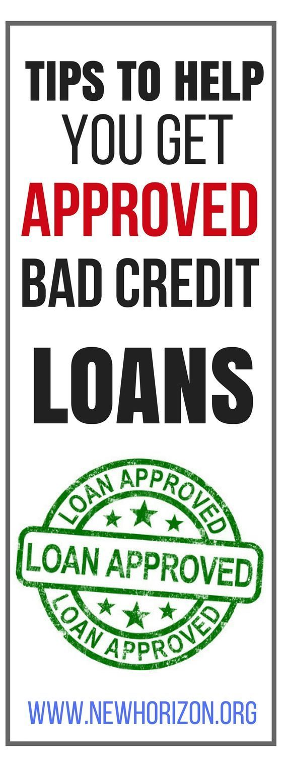 Tip To Help You Get Approved For Bad Credit Loans And How To Avoid Being Taken Advantage Of By Fake Offers No Credit Loans Loans For Bad Credit Bad Credit