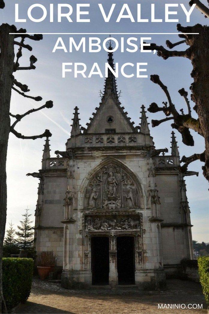 Amboise | France | castles | travel | europe | ideas | loire | valley