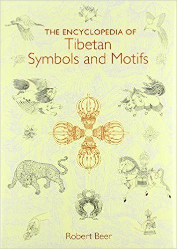 The Encyclopedia Of Tibetan Symbols And Motifs Robert Beer