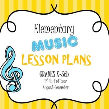 Elementary Music Lesson PlansFirst Half Of Year  Elementary