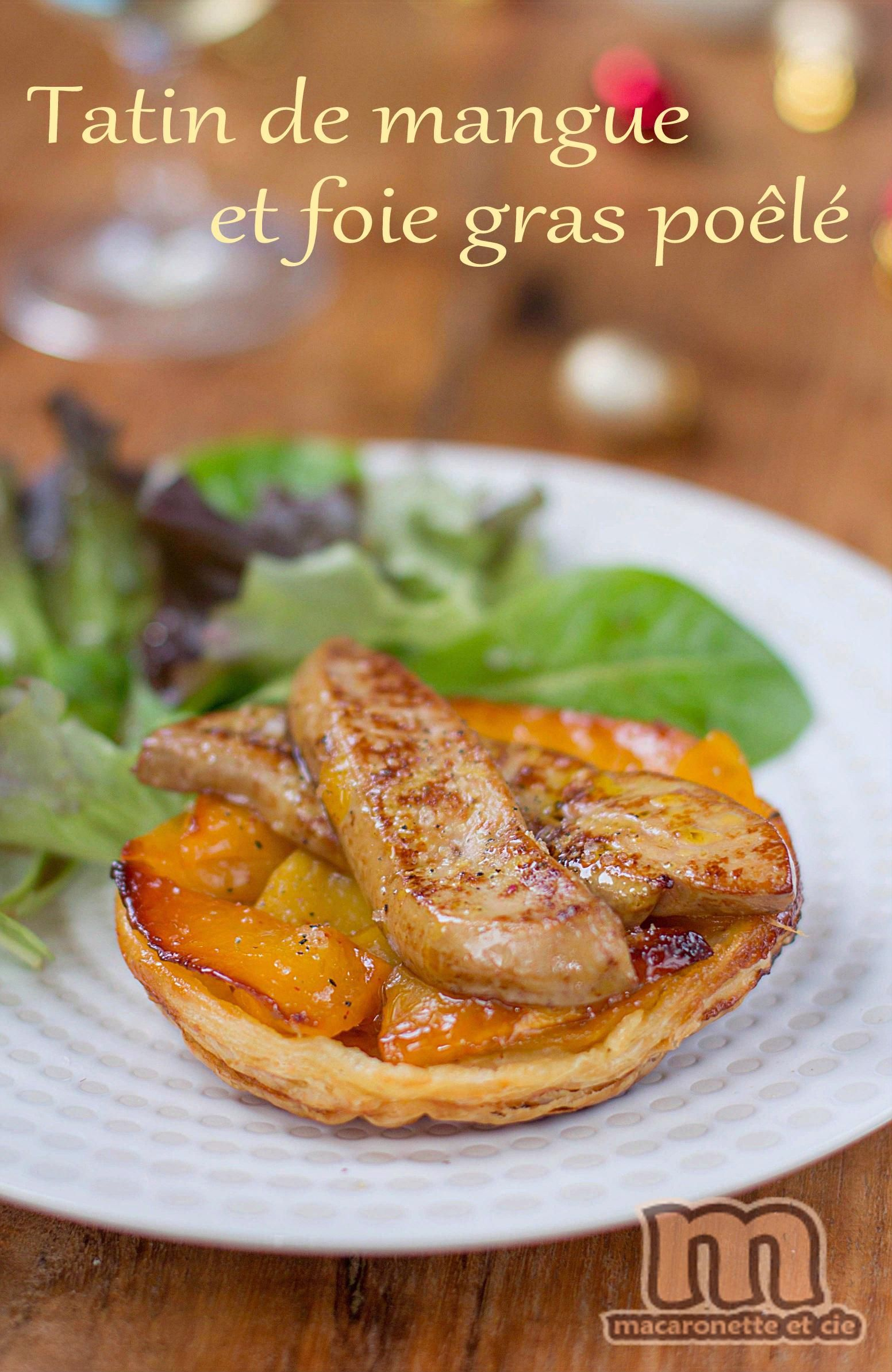 Tatin De Mangue Au Foie Gras Poêlé Macaronette Et Cie Repasnouvelan Toujours Dans Les Rec Pureed Food Recipes Yummy Chicken Recipes Delicious Dinner Recipes