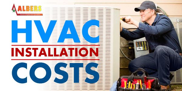 For our latest blog: #HVAC Installation Cost http://bit.ly/2jtOD1b #Blog #Blogging #AlbersAir #Heating #Ventilations #Airconditioning #Cooling #HVACTips #HomeComfort