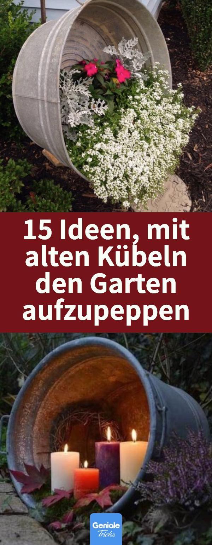 15 Ideen, mit alten Kübeln den Garten aufzupeppen. Für DIY- Gartengestaltung aus Zinkwanne Blumenkasten, Kerzenständer oder Gartenteich machen. #gartengestaltung #zinkwanne #blumenkasten #kerzenständer #gartenteich #diy #upcycling