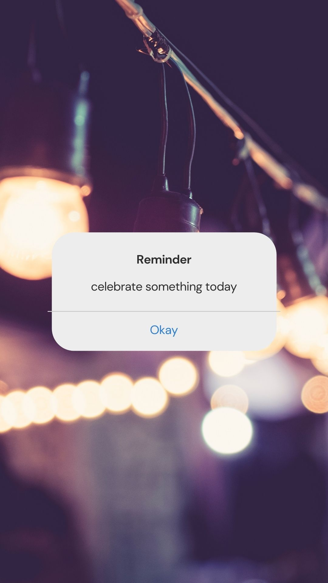 Reminder: Celebrate everyday