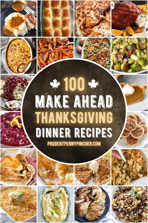 100 Make Ahead Thanksgiving Recipes In 2020 Thanksgiving Recipes Thanksgiving Dishes Thanksgiving Recipes Make Ahead