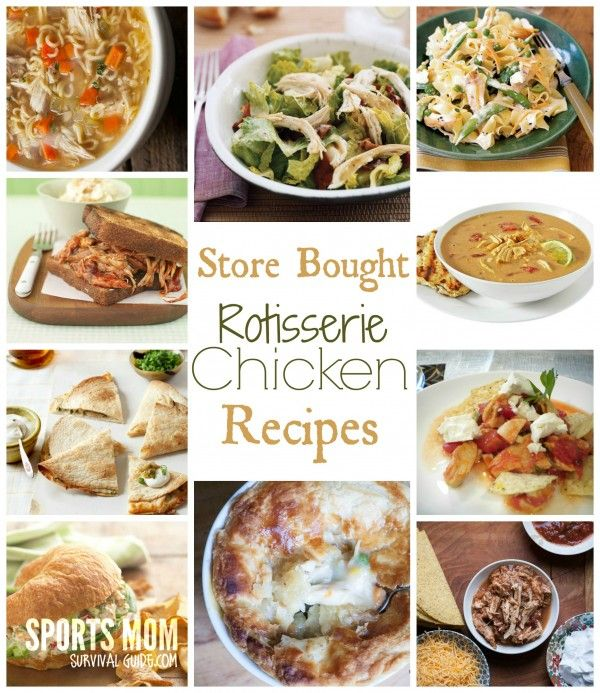 Store Bought Rotisserie Chicken Recipes For Quick Meals Rotisserie Chicken Recipes Chicken Recipes Recipes