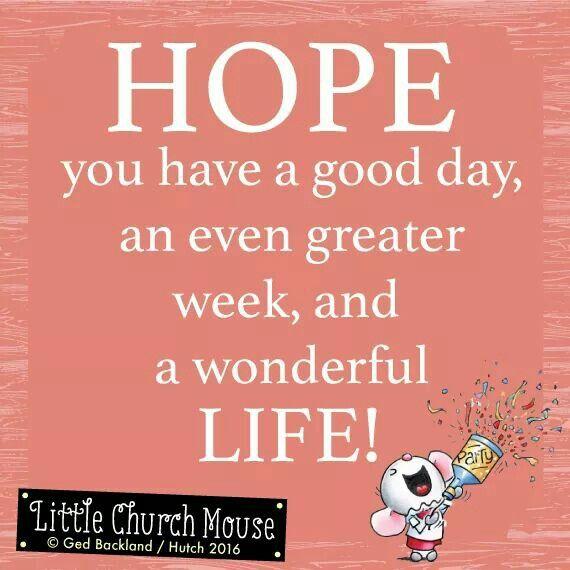 Have A Good Week Church