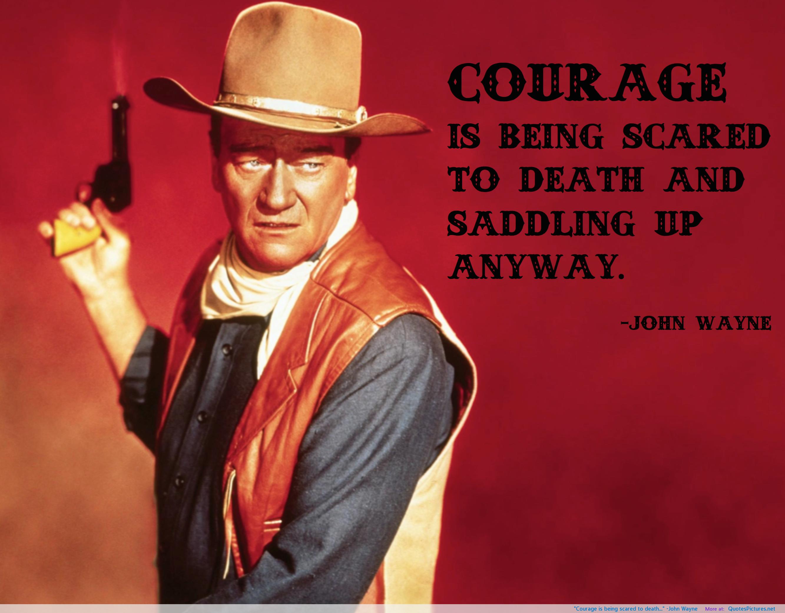 John Wayne Courage John Wayne Quotes John Wayne John Wayne Movies