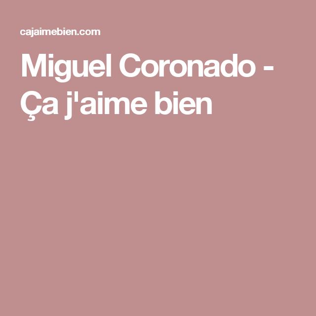 Miguel Coronado - Ça j'aime bien
