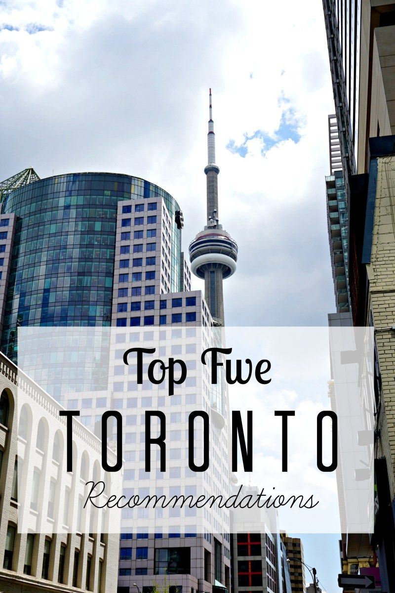 The Best Places To Eat And Explore In Toronto Check Out My