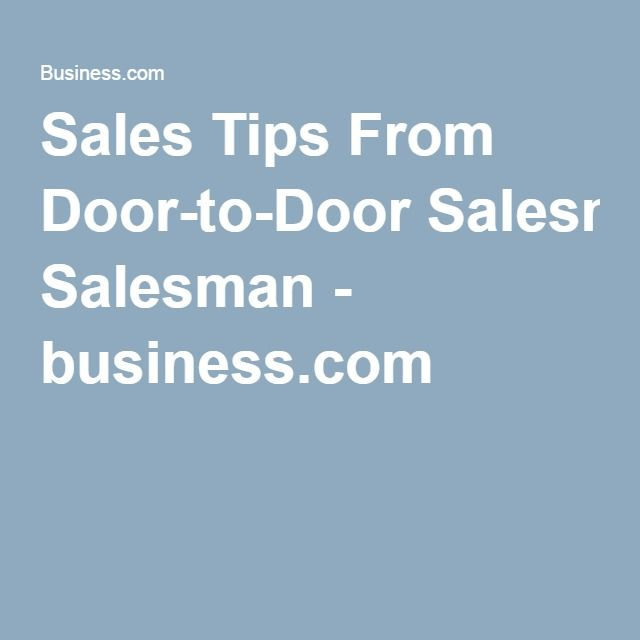 Sales Tips From Door-to-Door Salesman - business Traditional