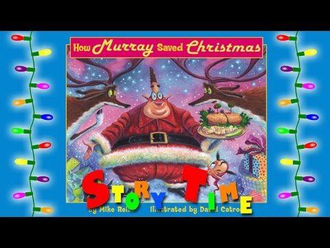 How Murray Saved Christmas.How Murray Saved Christmas Story Time Youtube