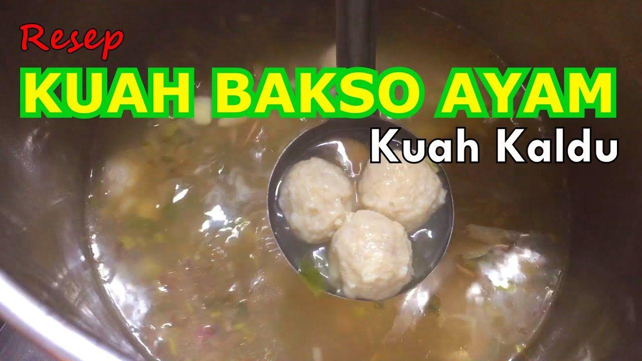 Resep Kuah Bakso Ayam Kuah Gurih Kaldu Ayam Asli Pakai Tulang Kulit D Make It Yourself Daun Food