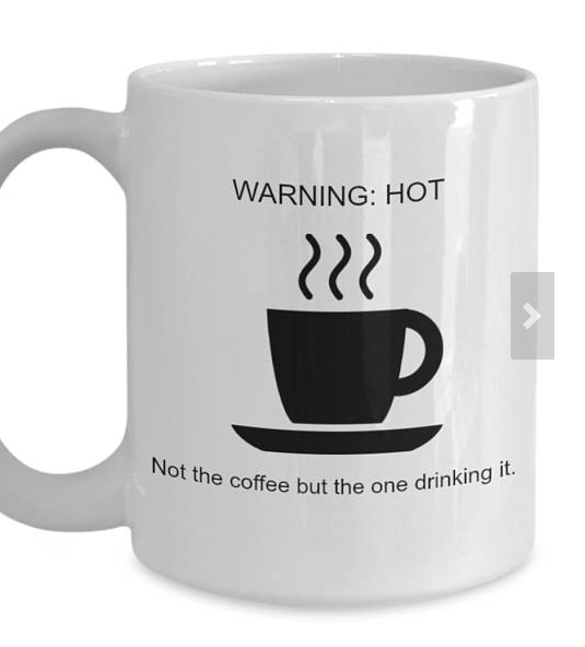Hot Coffee Drinker Funny Coffee Mug for Coffee Lovers and Significant Others Wives and Husbands