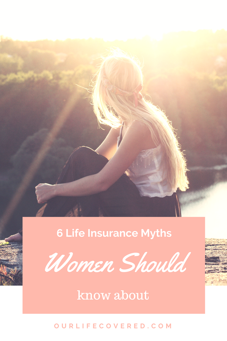 6 Life Insurance Myths Women Should Know About Life Insurance Insurance Met Life Insurance