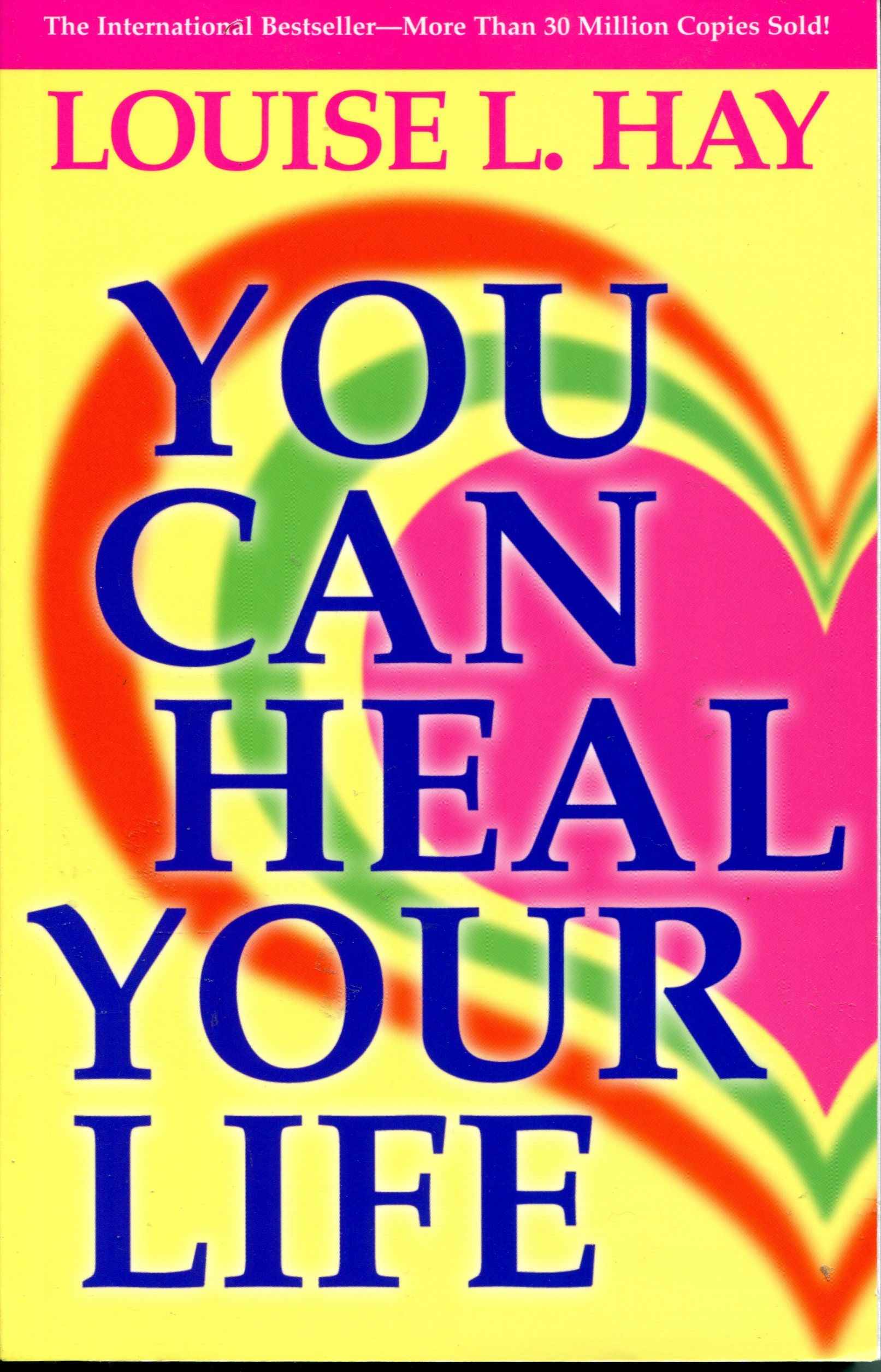 You Can Heal Your Life By Louise L Hay Spirituality Books Self Help Books Louise Hay Books