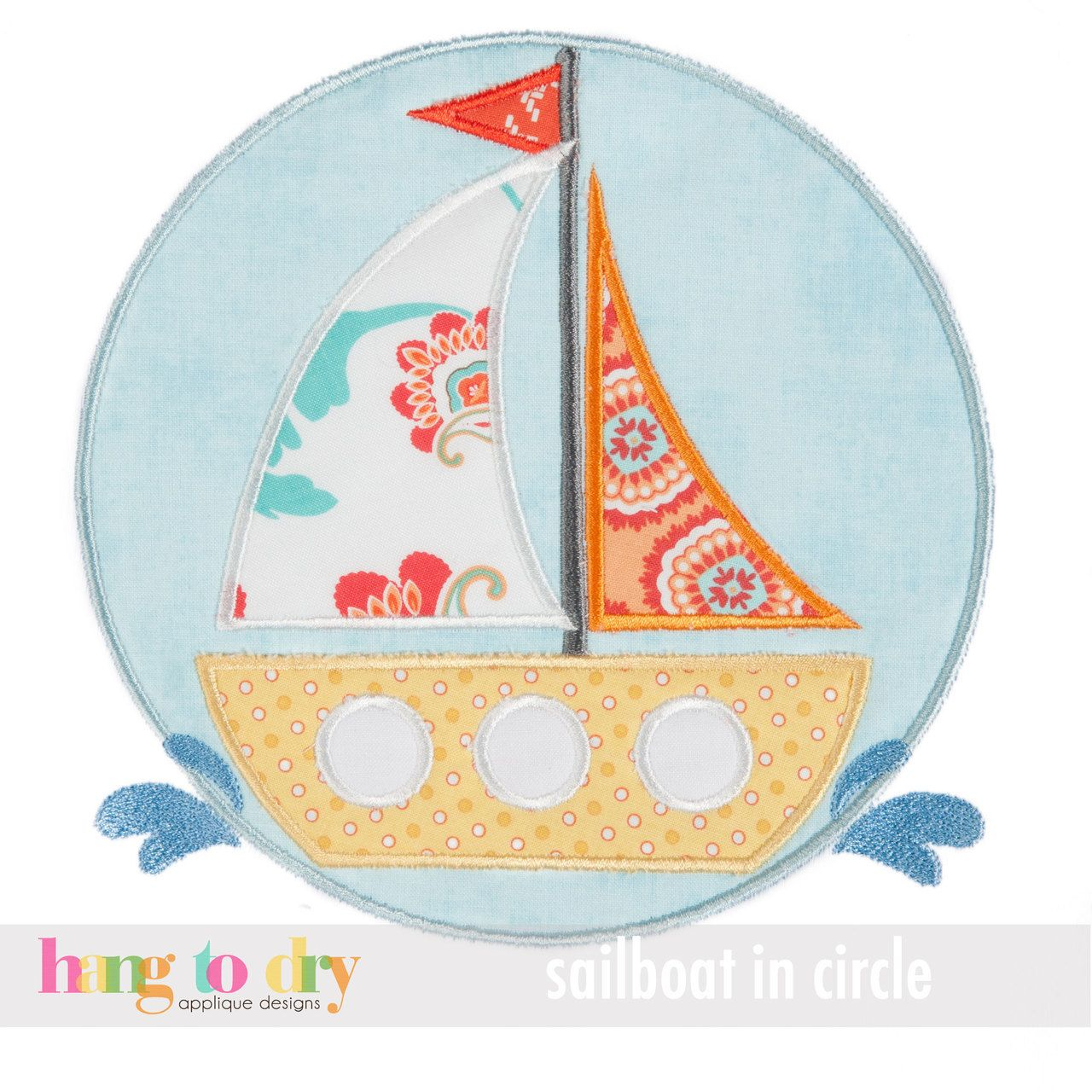 Hang to Dry Applique - Sailboat in Circle, $3.99 (http://www.hangtodryapplique.com/sailboat-in-circle/)